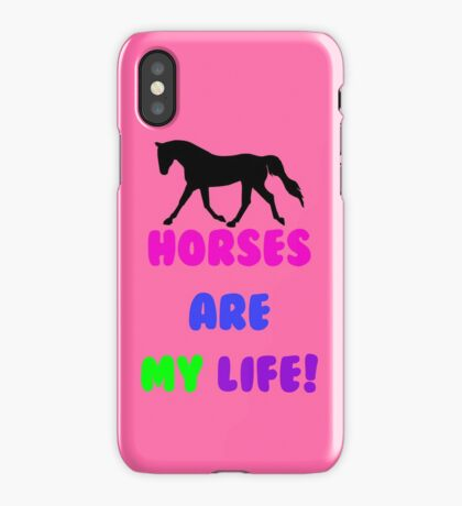 Horses Are My Life iPhone, iPod or iPad Case iPhone Case