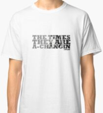 Bob Dylan The Times They Are A-Changin Classic T-Shirt
