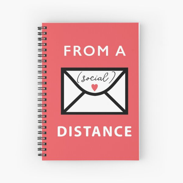From a (social) distance letter with a heart Spiral Notebook