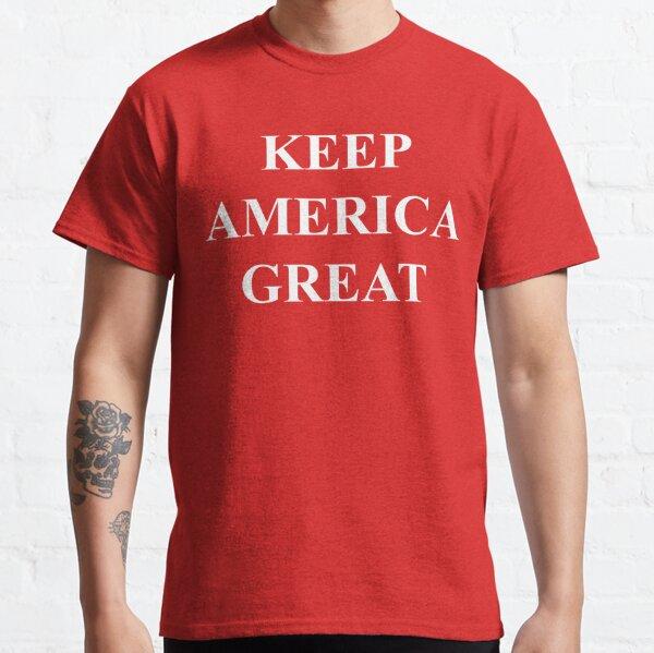Keep America Great Classic T-Shirt
