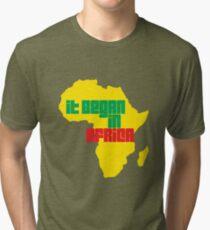It Began In Africa Tri-blend T-Shirt