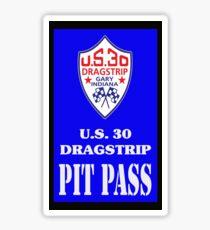 U S 30 Dragstrip Pit Pass Sticker