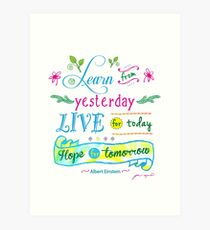 Learn from Yesterday, Live for Today no background by Jan Marvin Art Print