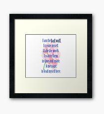 I am the Bad Wolf Framed Print