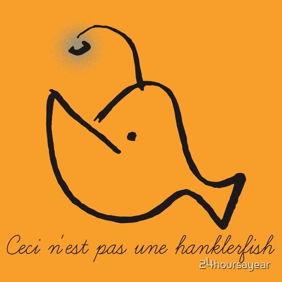 Ceci Nest Pas Une Hanklerfish
