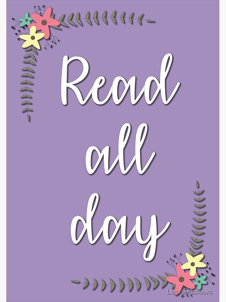 Read All Day! by Loisreadsbooks