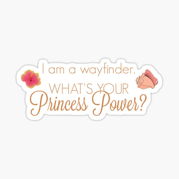 Princess Power - Wayfinder Princess Sticker