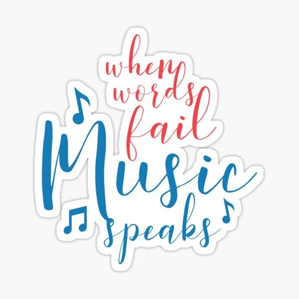 When Words Fail Music Speaks Musician  Sticker