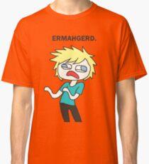 Ermahgerd Classic T-Shirt