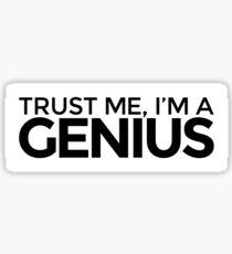 Trust me, I'm a Genius Sticker