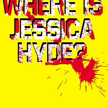 Where is Jessica Hyde? by rockandrell