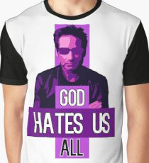 God Hates Us All - Hank Moody - Californication Graphic T-Shirt