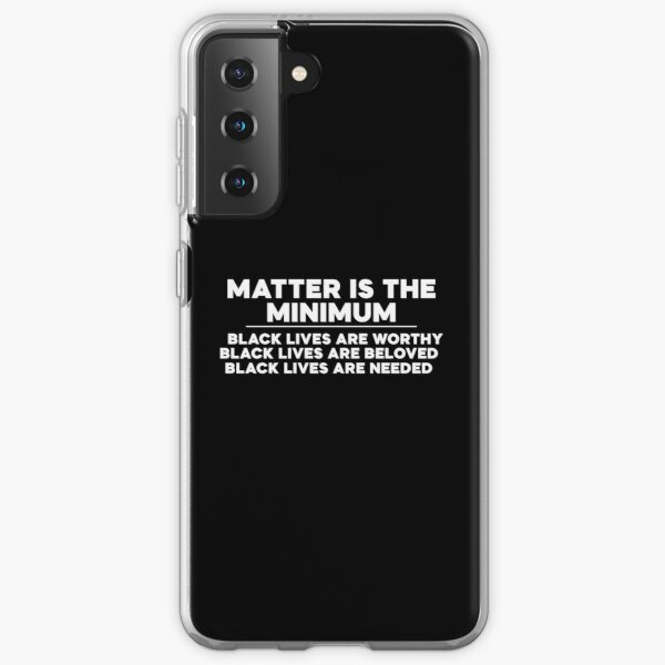 Matter is the Minimum Samsung Galaxy Soft Case