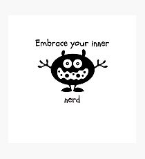 Embrace Your Inner Nerd Photographic Print