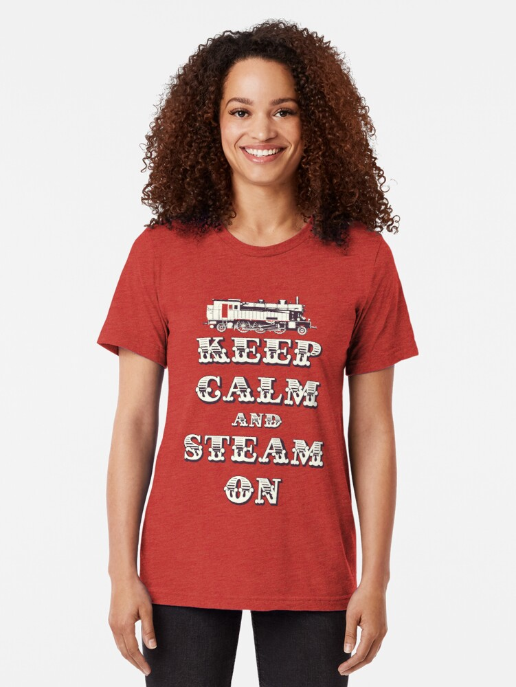 Alternate view of Keep Calm and Steam On Steam Engine #1B Tri-blend T-Shirt