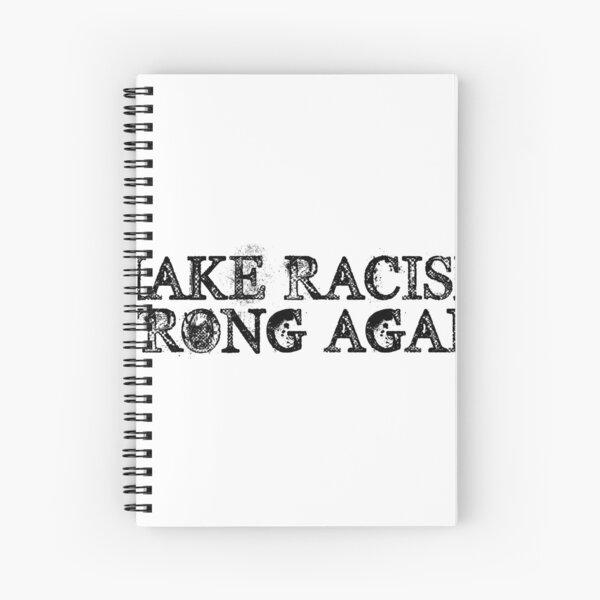 Make Racism Wrong Again Spiral Notebook