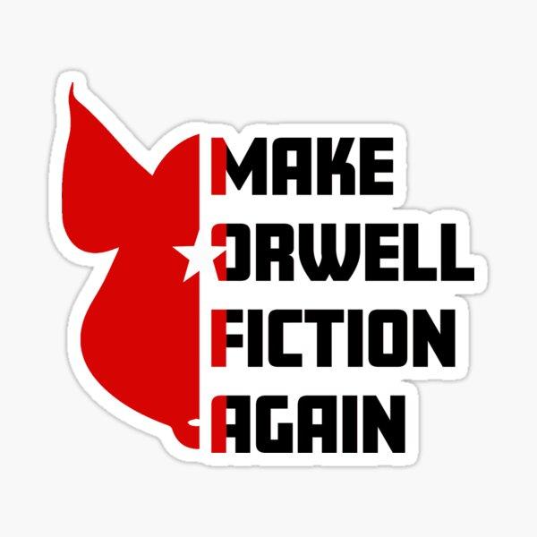 Make Orwell Fiction Again Sticker