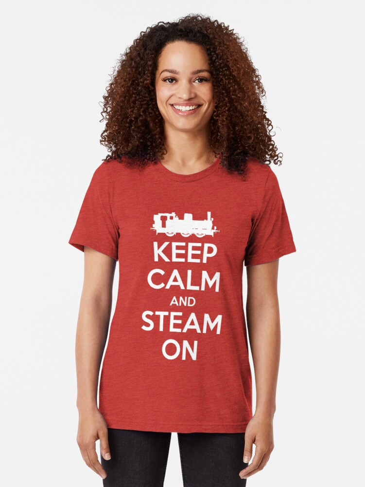 Alternate view of Keep Calm and Steam On Steam Engine #2A Tri-blend T-Shirt