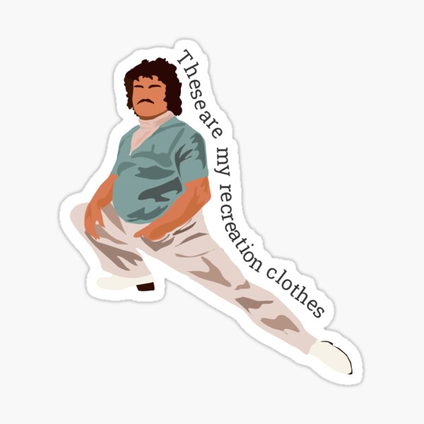 Nacho Libre These Are My Recreation Clothes Sticker
