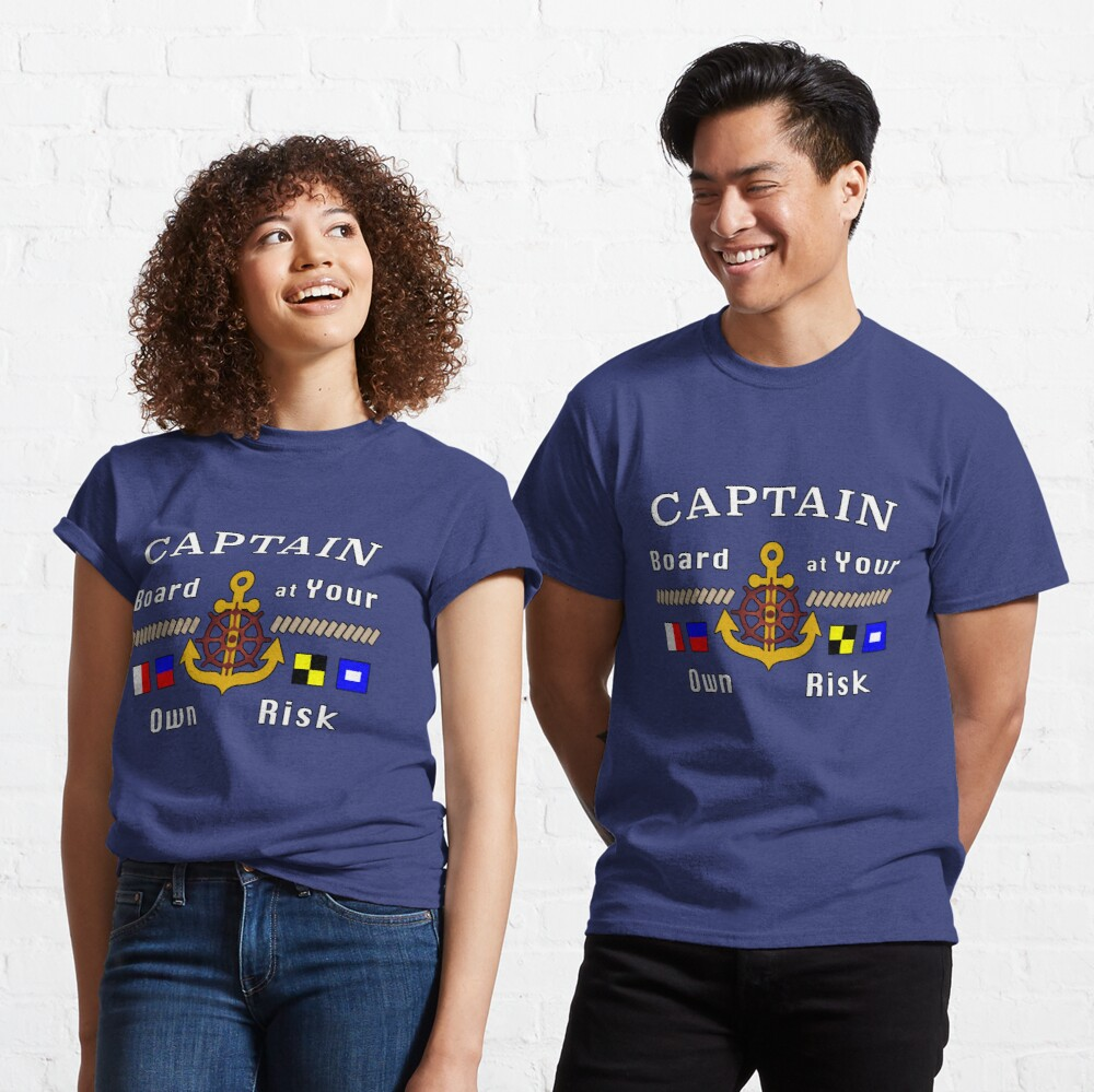 Captain Board at Your Own Risk Motorboat Skipper. Classic T-Shirt