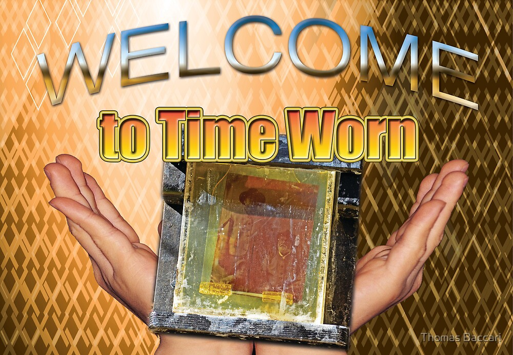 Welcome to Time Warn Banner by TJ Baccari Photography