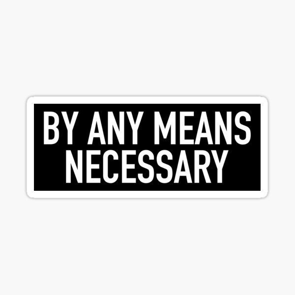 By Any Means Necessary Sticker