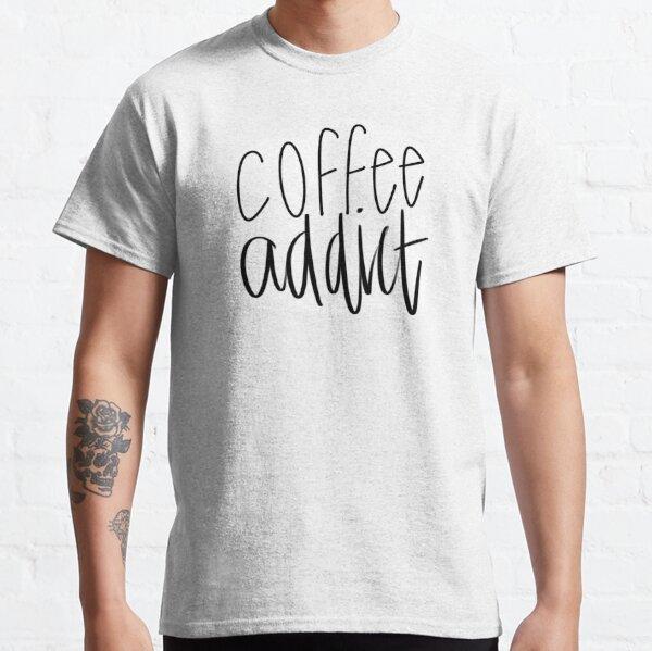 Coffee Addict Sticker Classic T-Shirt