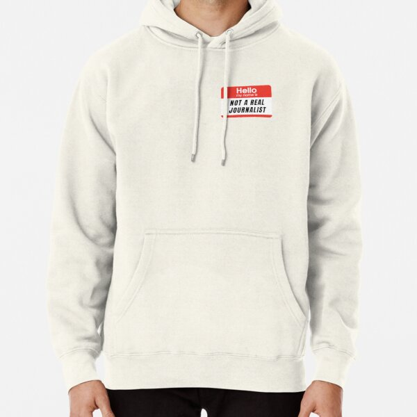 Not a Real Journalist Pullover Hoodie