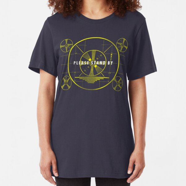 Please Stand By Slim Fit T-Shirt