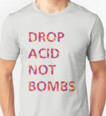 DROP ACID NOT BOMBS Unisex T-Shirt