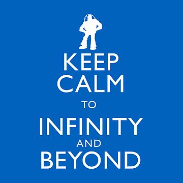 KEEP CALM TO INFINITY AND BEYOND by 8bitman