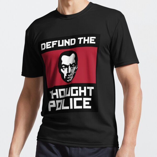 Defund the THOUGHT POLICE Active T-Shirt