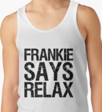 frankie says relax Tank Top