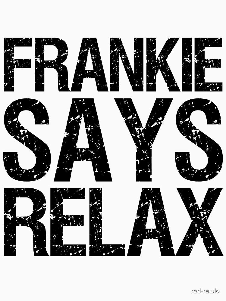 frankie says relax by red-rawlo