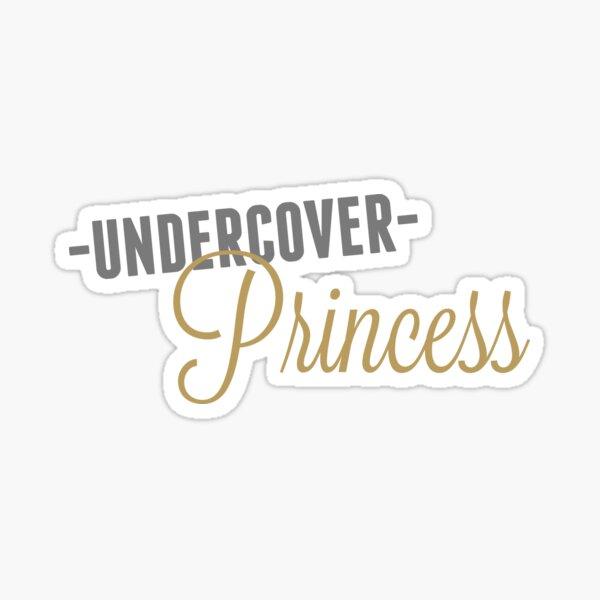 Undercover Princess Sticker