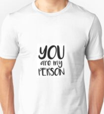 You Are My Person Unisex T-Shirt