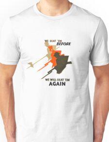 We beat 'em before, we will beat 'em again Unisex T-Shirt
