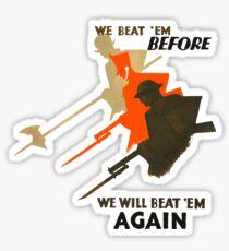 We beat 'em before, we will beat 'em again Sticker