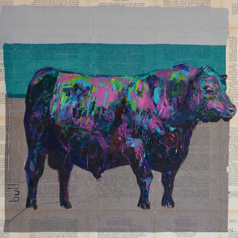 'elusive load of Bull' by Cat Leonard