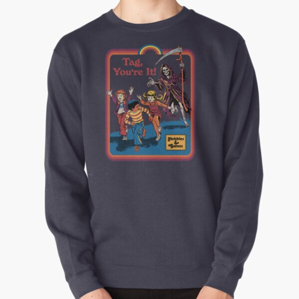 Tag, You're It Pullover Sweatshirt