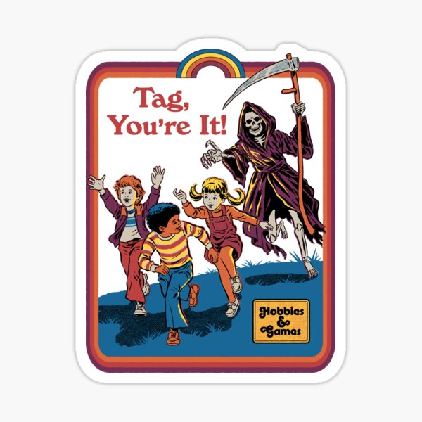 Tag, You're It Sticker