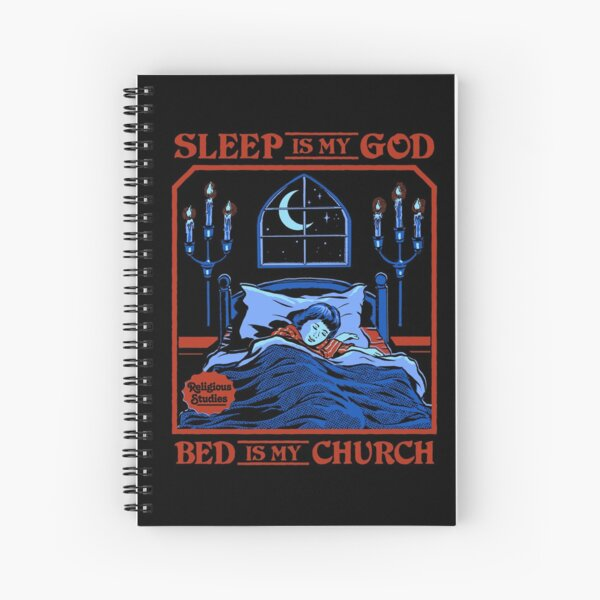 Sleep is my God Spiral Notebook