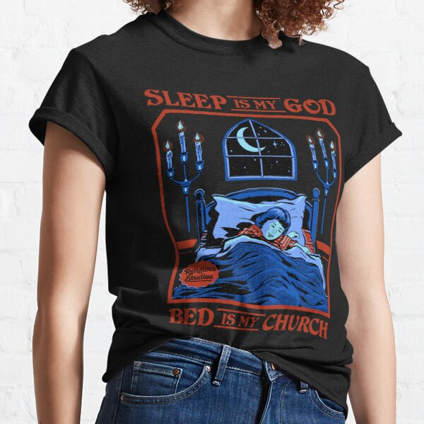 Sleep is my God Classic T-Shirt