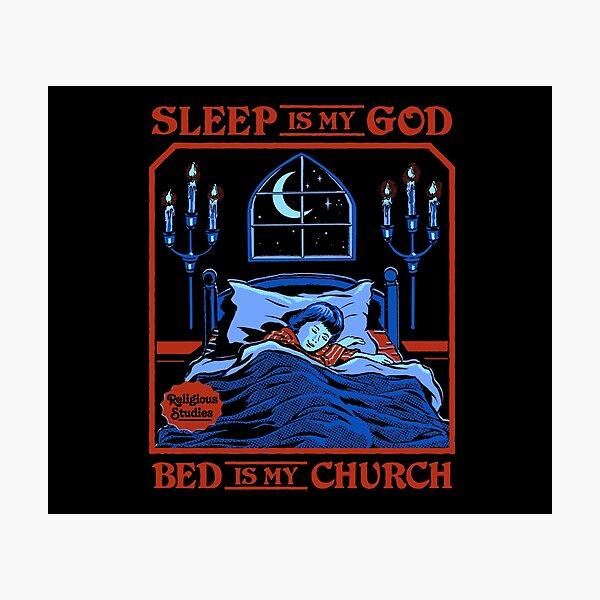 Sleep is my God Photographic Print