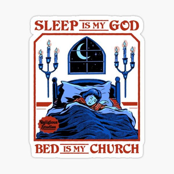 Sleep is my God Sticker