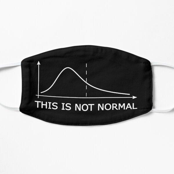 This is Not Normal - Math Statistics Skewed Distribution Resist Pun Flat Mask