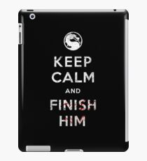 Keep Calm and Finish Him iPad Case/Skin