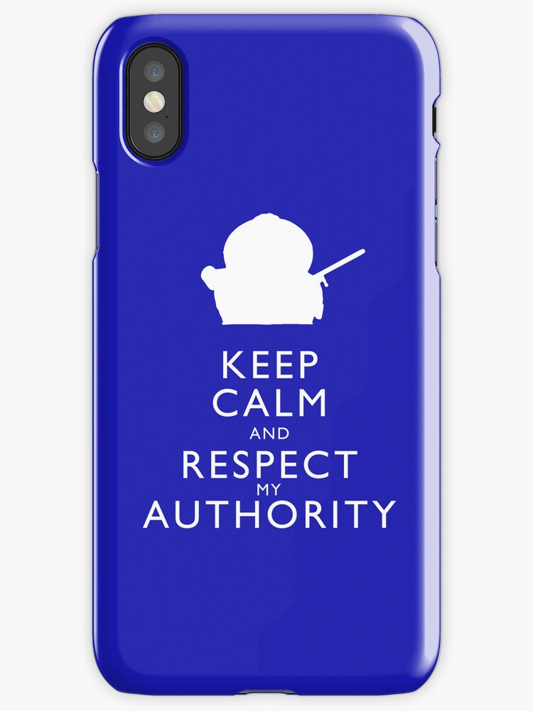 Keep Calm and Respect My Authority by trekvix
