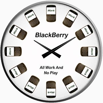 BlackBerry - All Work and No Play by richmonk