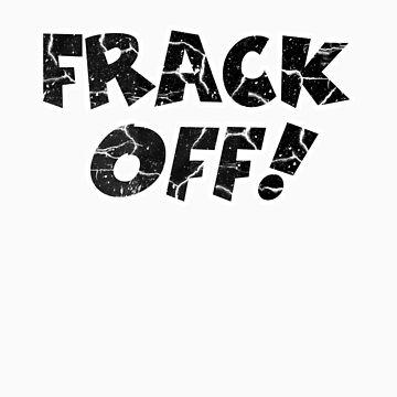 Frack Off! by MarkSeb